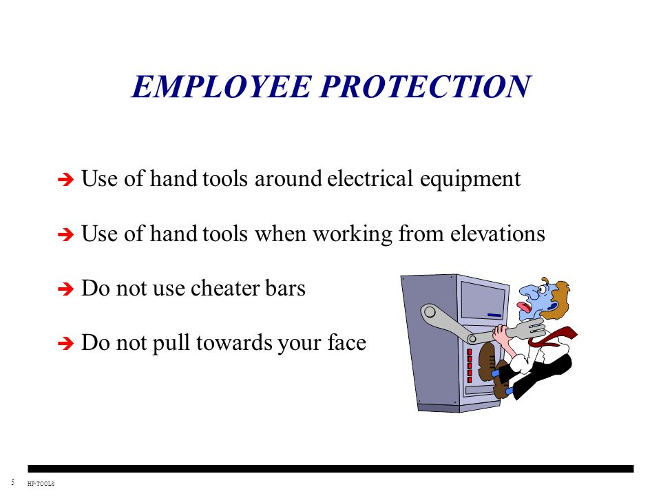 EMPLOYEE PROTECTION Use of hand tools around electrical equipment