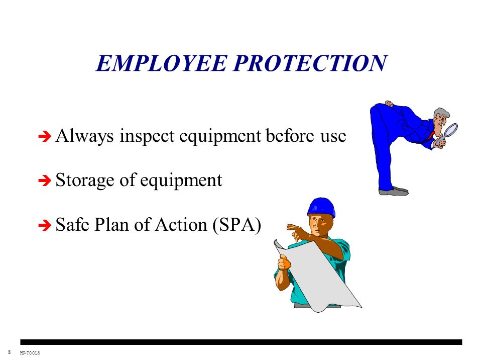 EMPLOYEE PROTECTION Always inspect equipment before use