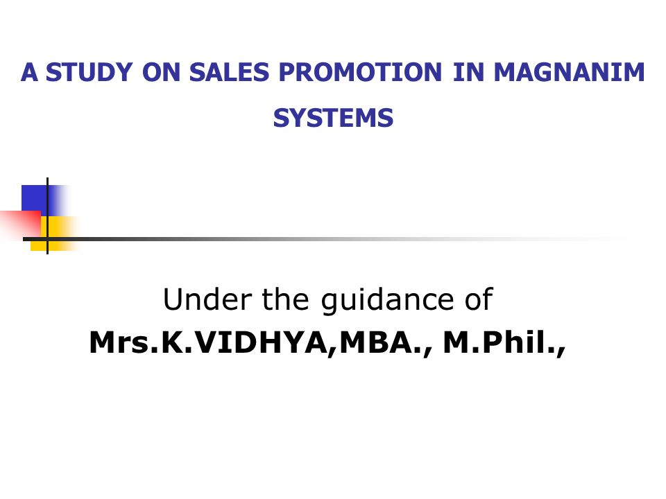 A STUDY ON SALES PROMOTION IN MAGNANIM SYSTEMS