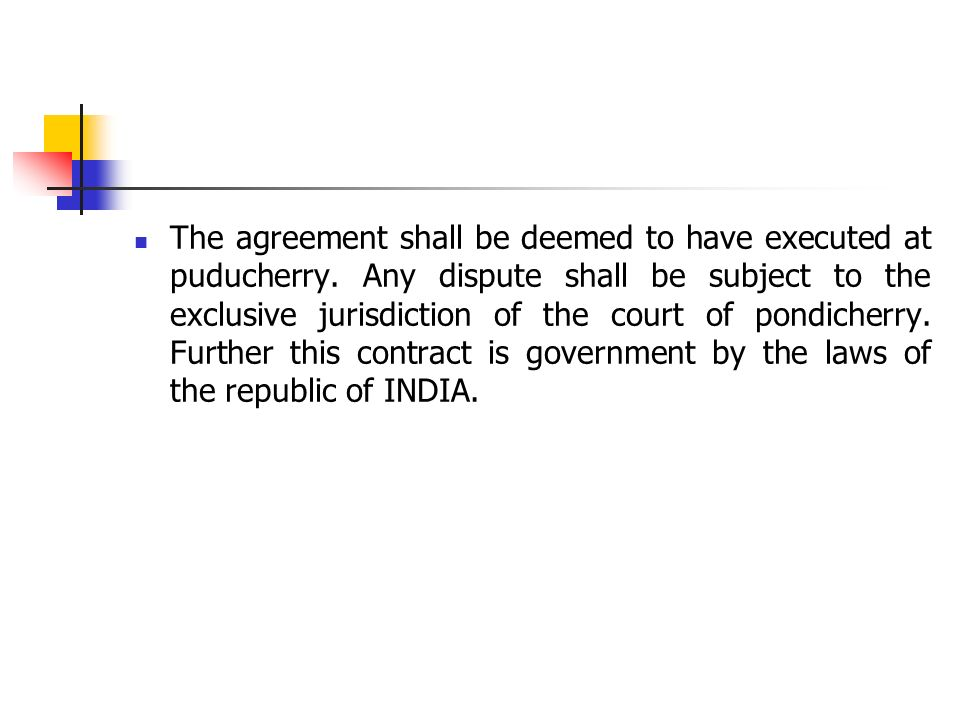 The agreement shall be deemed to have executed at puducherry