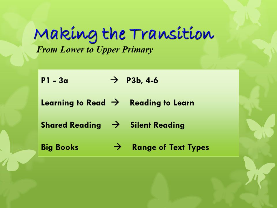 Making the Transition From Lower to Upper Primary P1 - 3a  P3b, 4-6