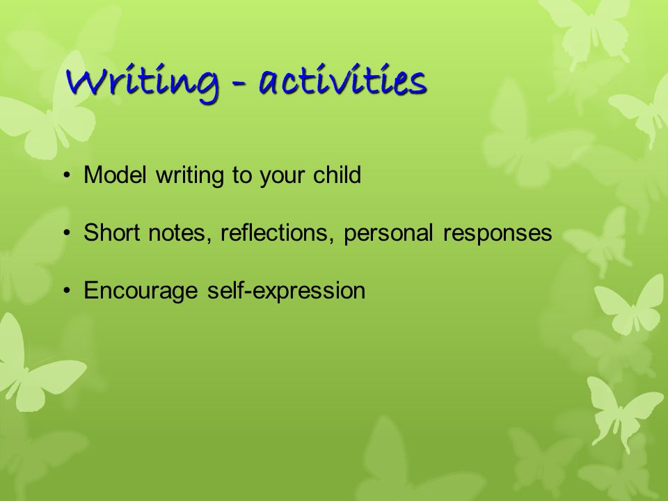 Writing - activities Model writing to your child
