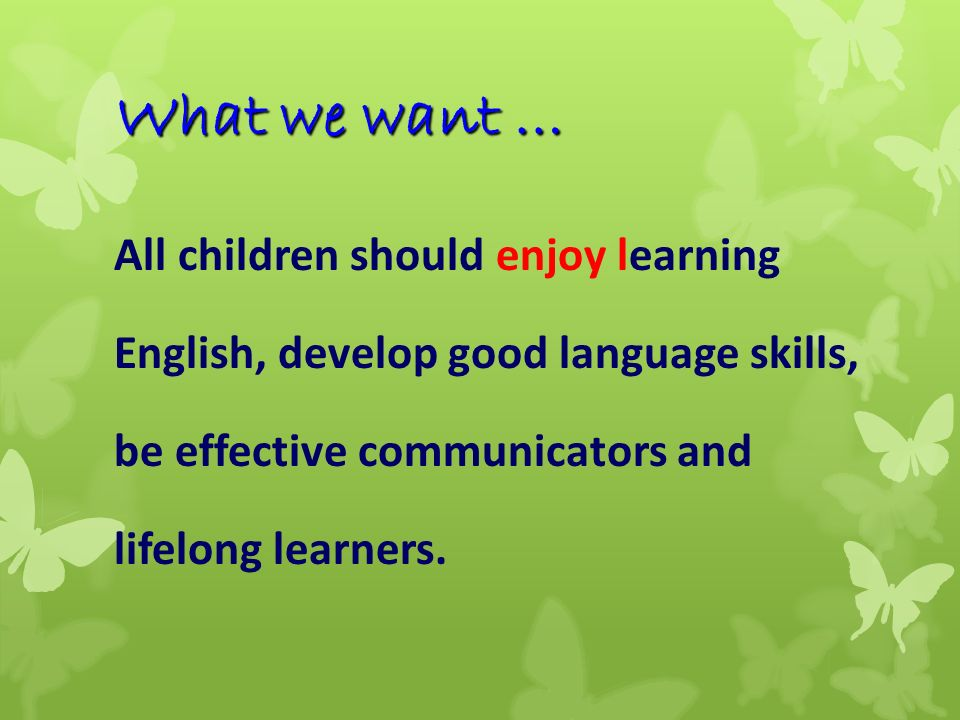What we want … All children should enjoy learning