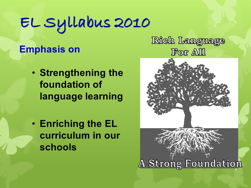 EL Syllabus 2010 Rich Language For All Emphasis on