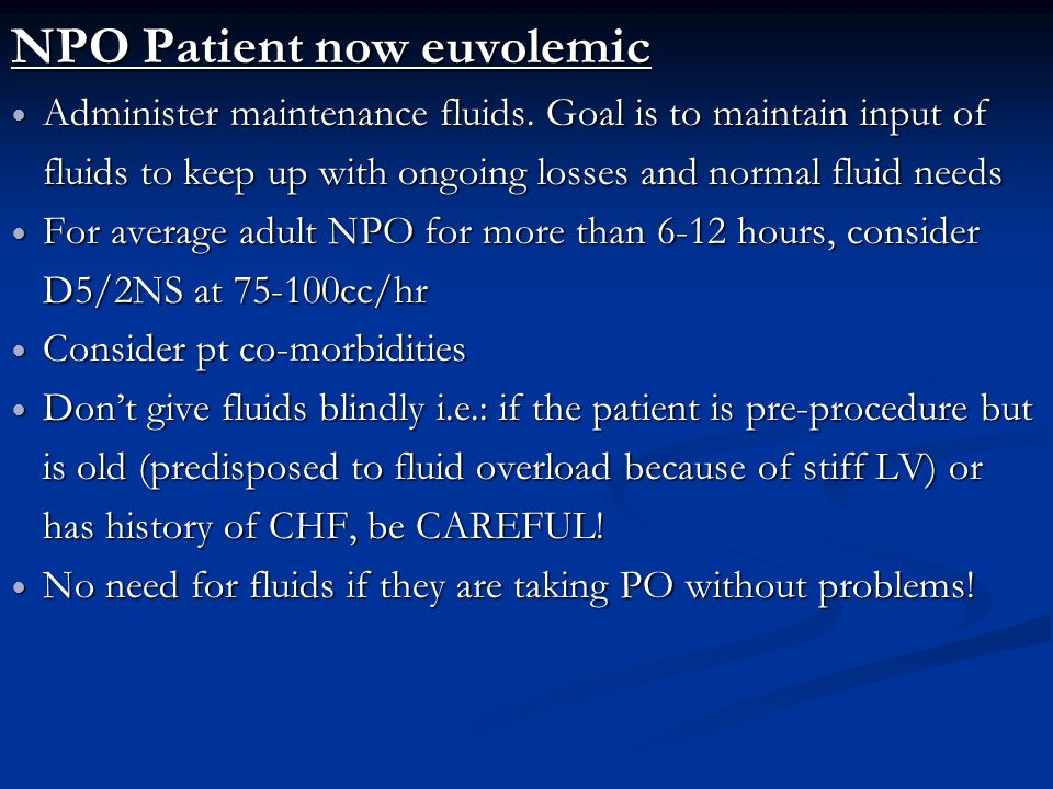 NPO Patient now euvolemic