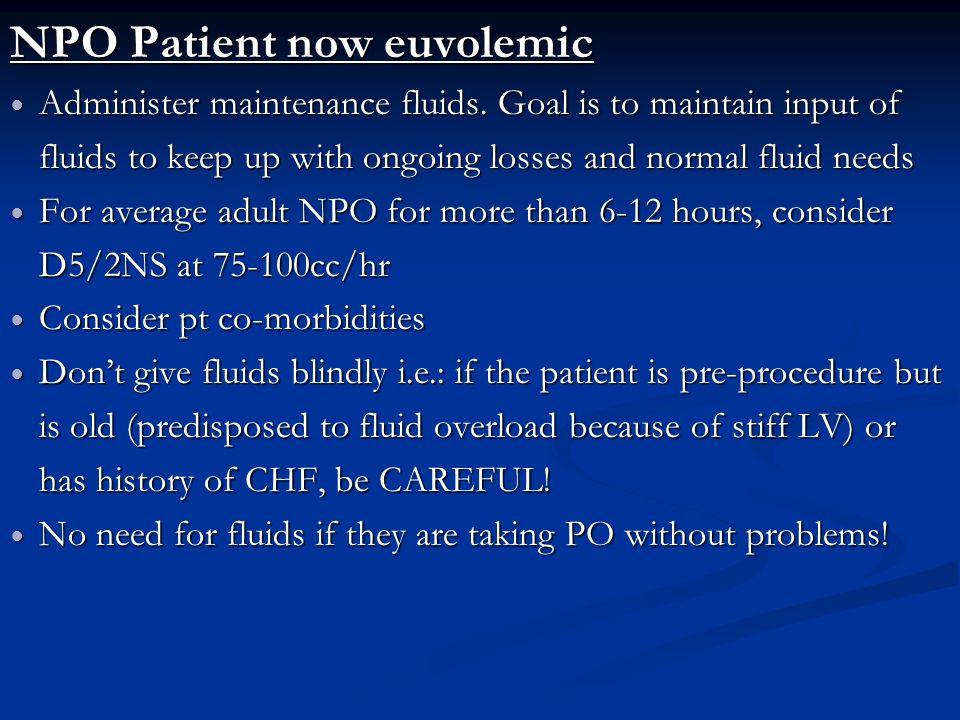 NPO Patient now euvolemic
