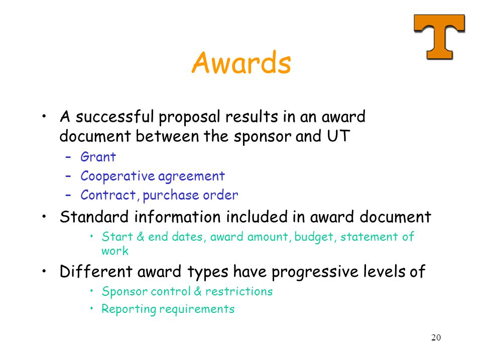 Awards A successful proposal results in an award document between the sponsor and UT. Grant. Cooperative agreement.