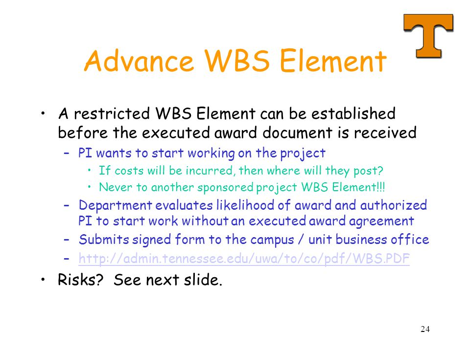 Advance WBS Element A restricted WBS Element can be established before the executed award document is received.