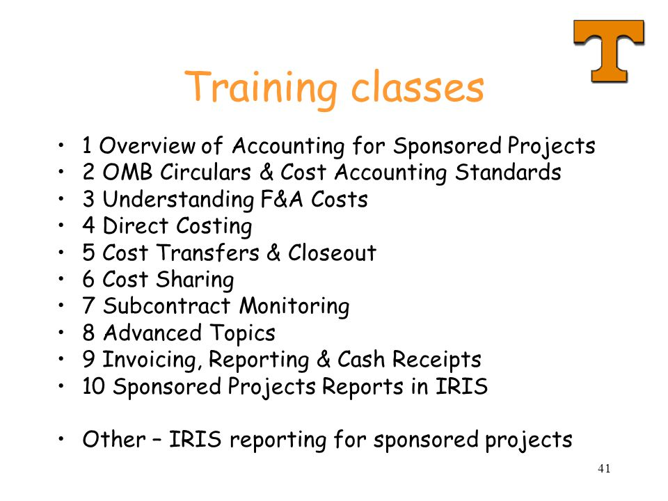 Training classes 1 Overview of Accounting for Sponsored Projects