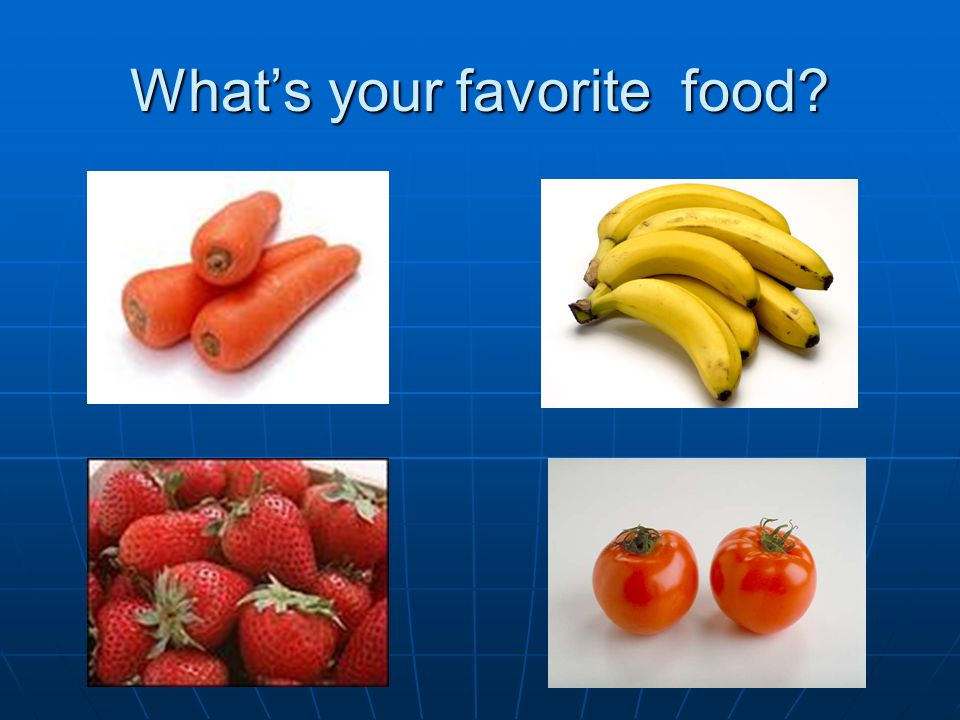 What's your favorite food