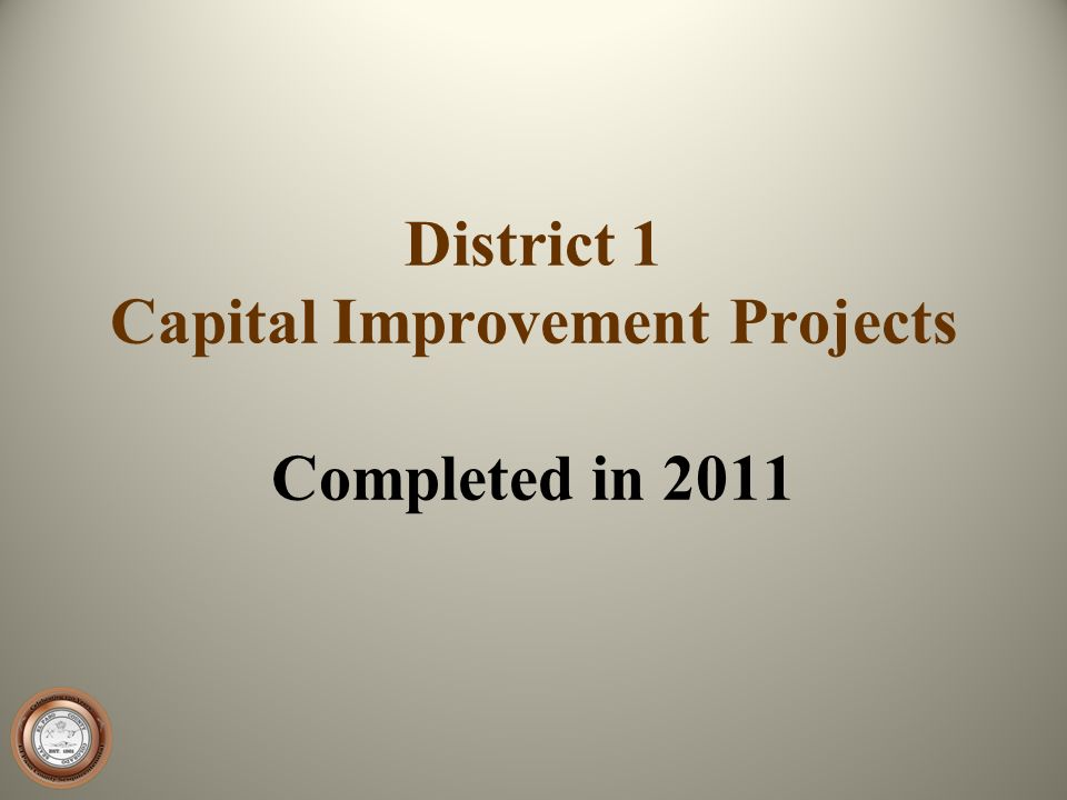 District 1 Capital Improvement Projects Completed in 2011