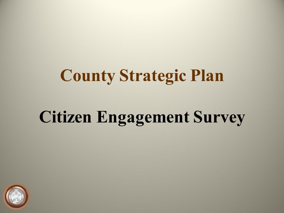 County Strategic Plan Citizen Engagement Survey