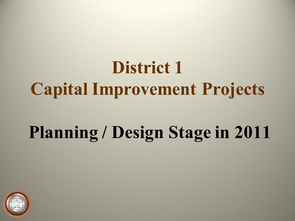 District 1 Capital Improvement Projects Planning / Design Stage in 2011