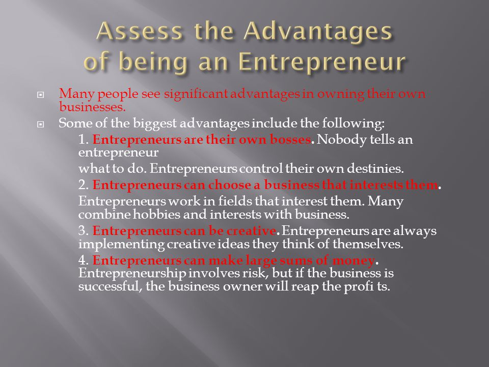 Assess the Advantages of being an Entrepreneur