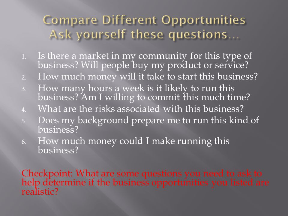 Compare Different Opportunities Ask yourself these questions…