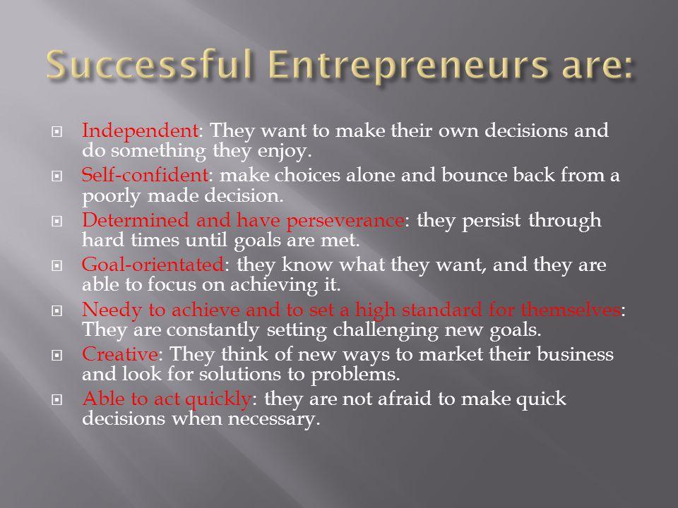Successful Entrepreneurs are: