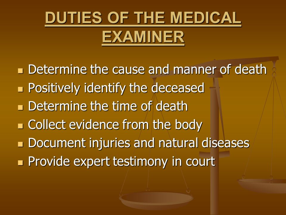 DUTIES OF THE MEDICAL EXAMINER