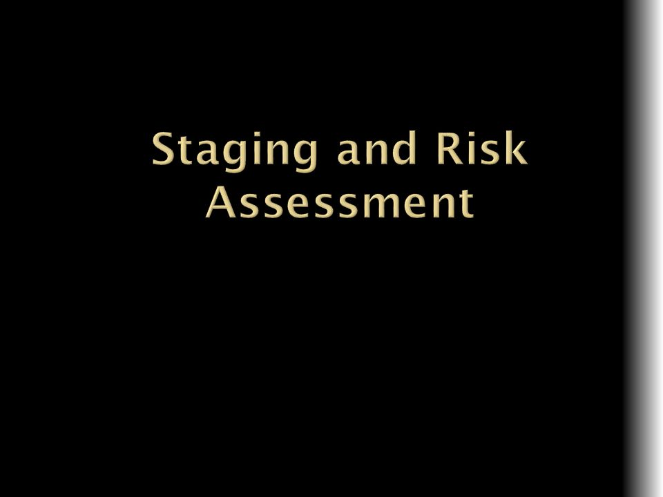 Staging and Risk Assessment