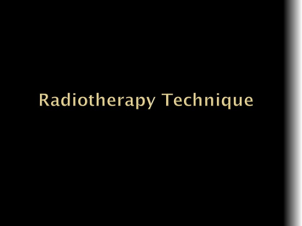 Radiotherapy Technique