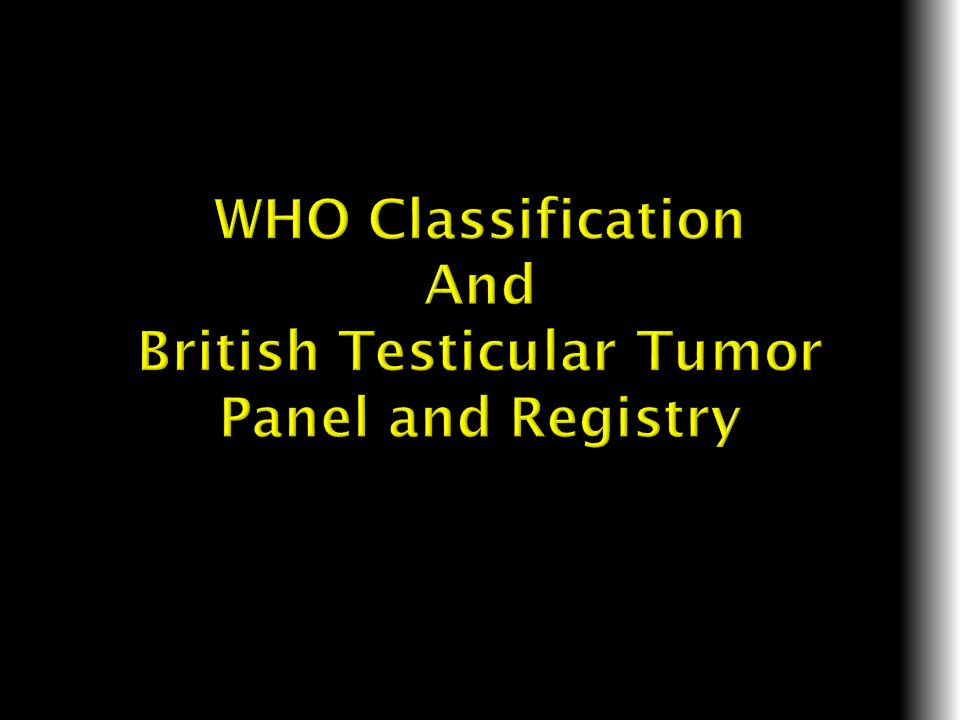 WHO Classification And British Testicular Tumor Panel and Registry