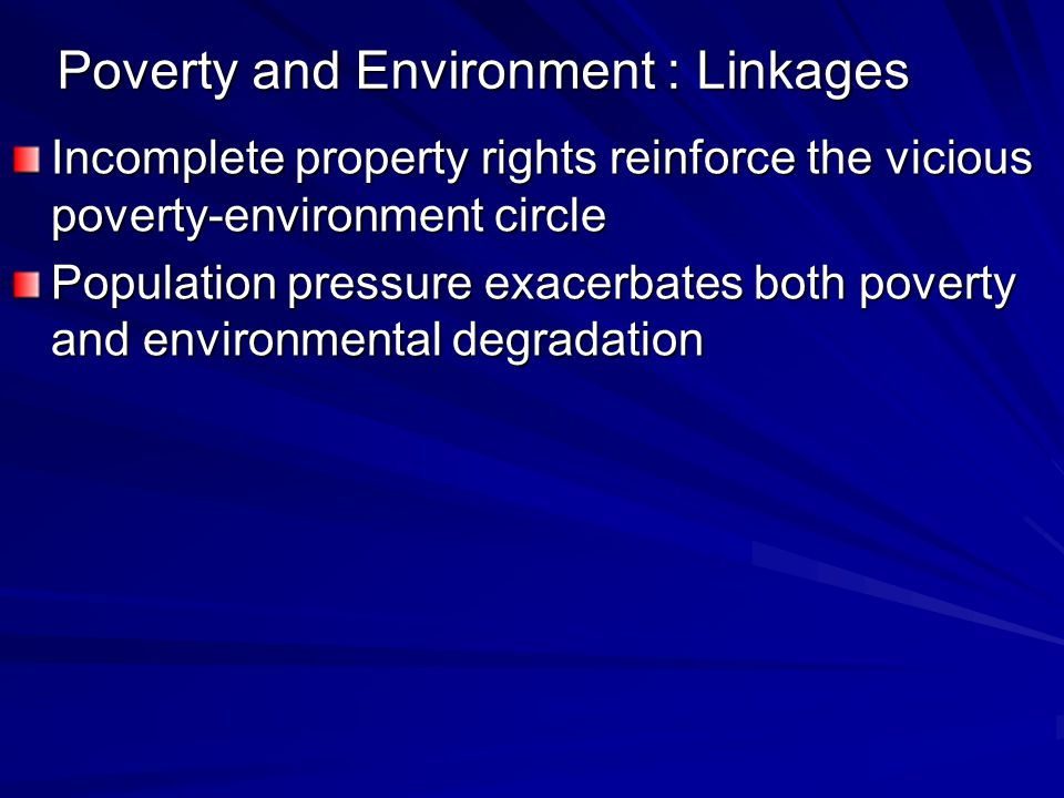 Poverty and Environment : Linkages