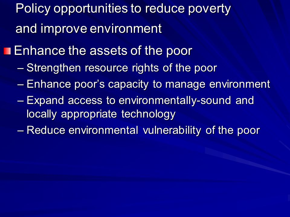 Policy opportunities to reduce poverty and improve environment