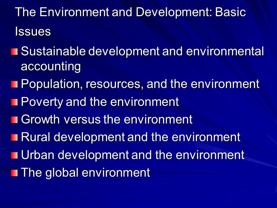 The Environment and Development: Basic Issues