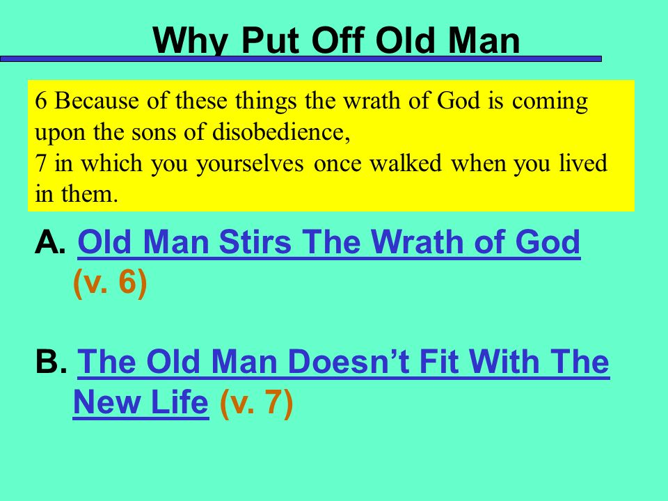 Why Put Off Old Man A. Old Man Stirs The Wrath of God (v. 6)