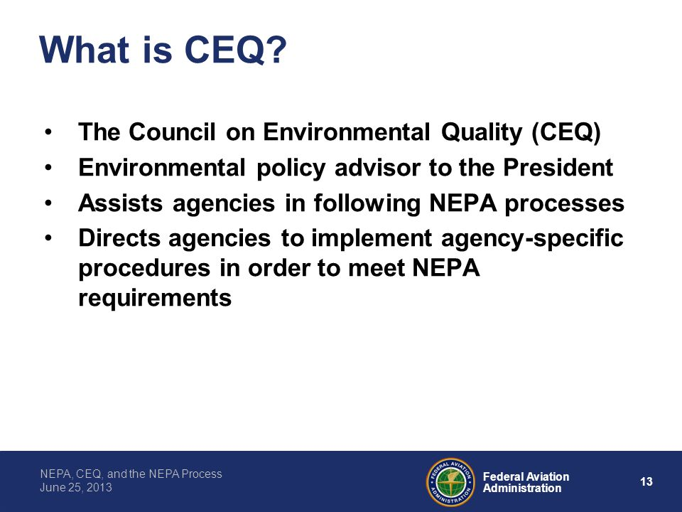 What is CEQ The Council on Environmental Quality (CEQ)