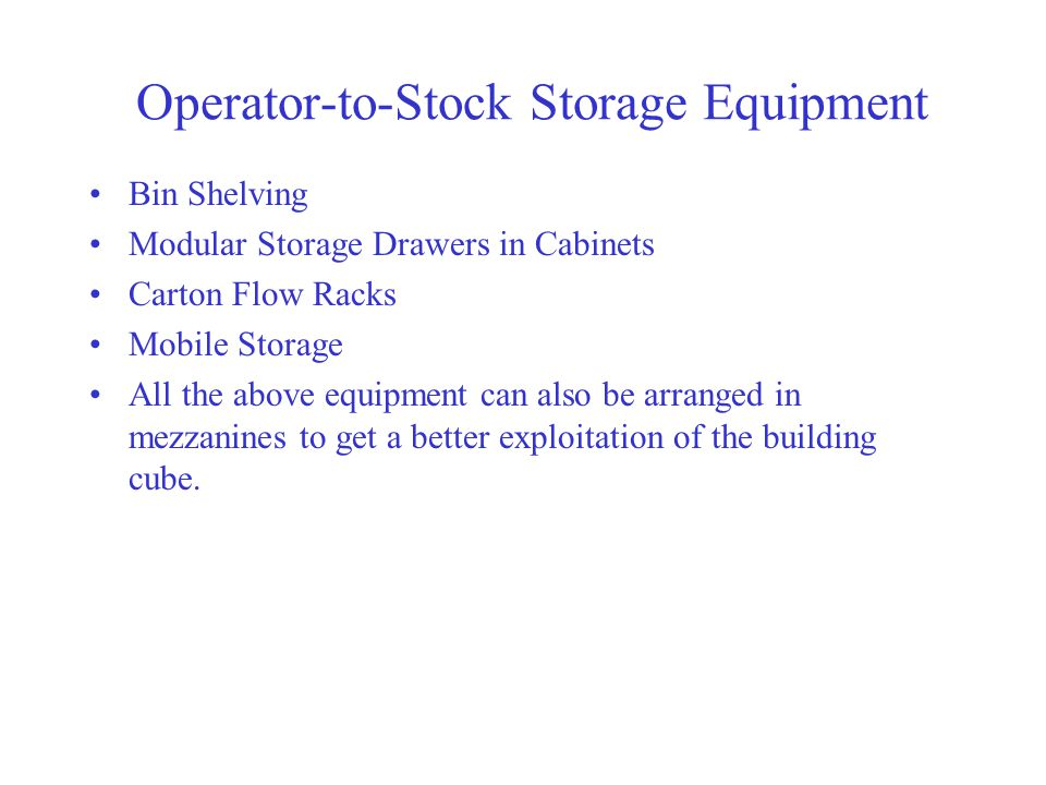 Operator-to-Stock Storage Equipment