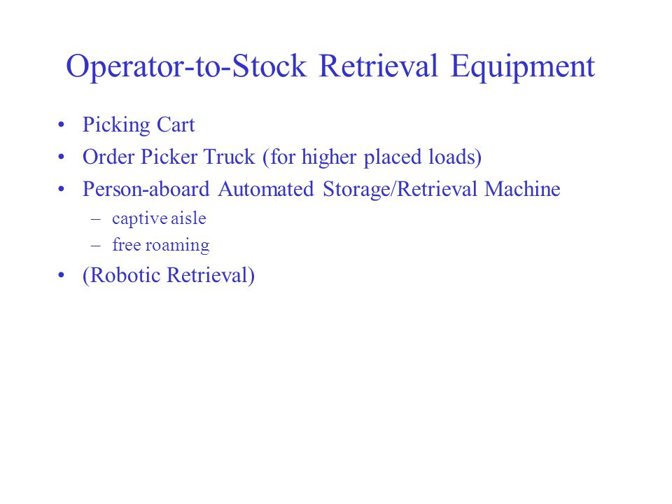 Operator-to-Stock Retrieval Equipment