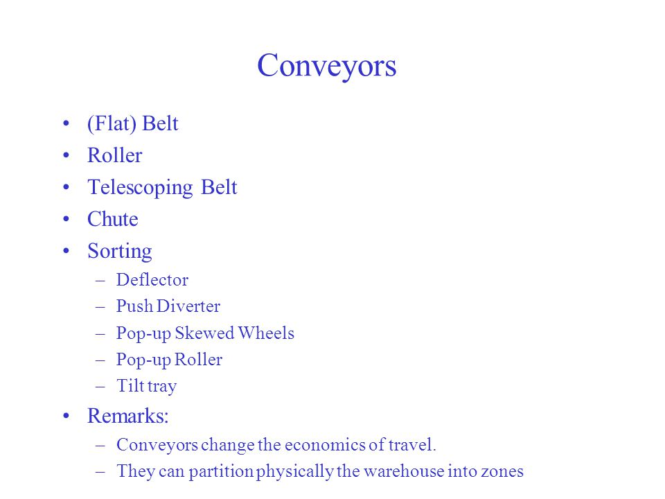Conveyors (Flat) Belt Roller Telescoping Belt Chute Sorting Remarks: