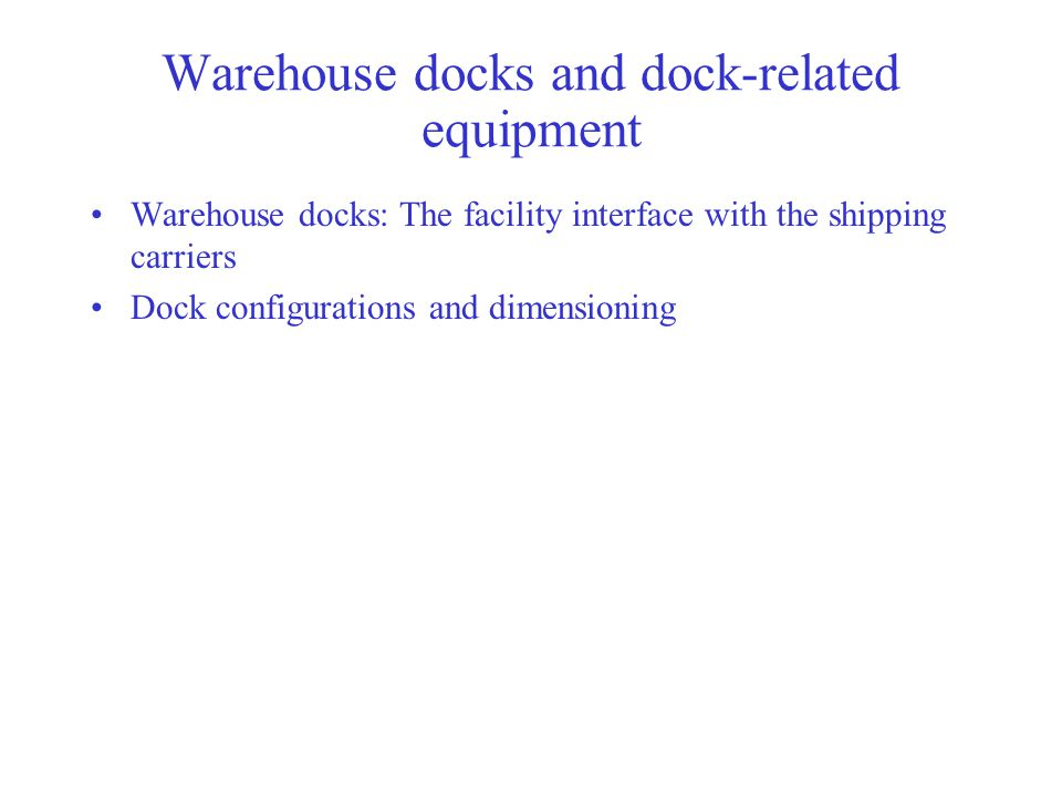 Warehouse docks and dock-related equipment