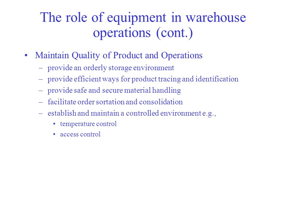 The role of equipment in warehouse operations (cont.)