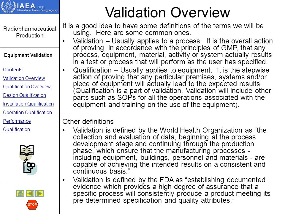 Validation Overview It is a good idea to have some definitions of the terms we will be using. Here are some common ones.