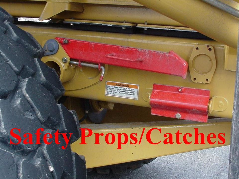 Safety Props/Catches Check for availability and substantial bracket installation.
