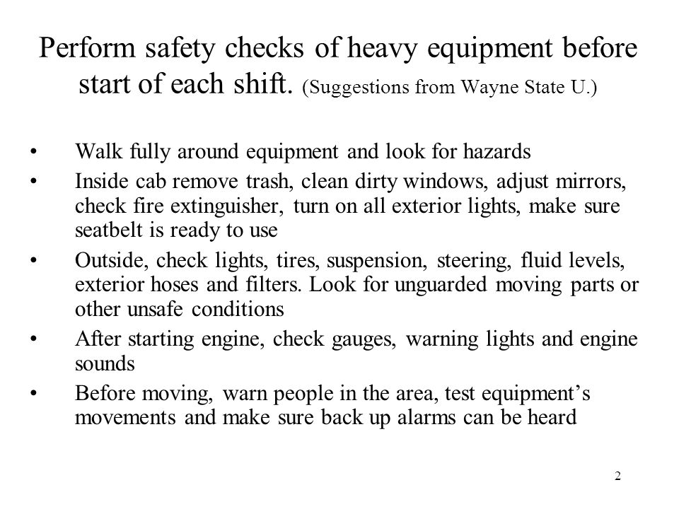 Perform safety checks of heavy equipment before start of each shift