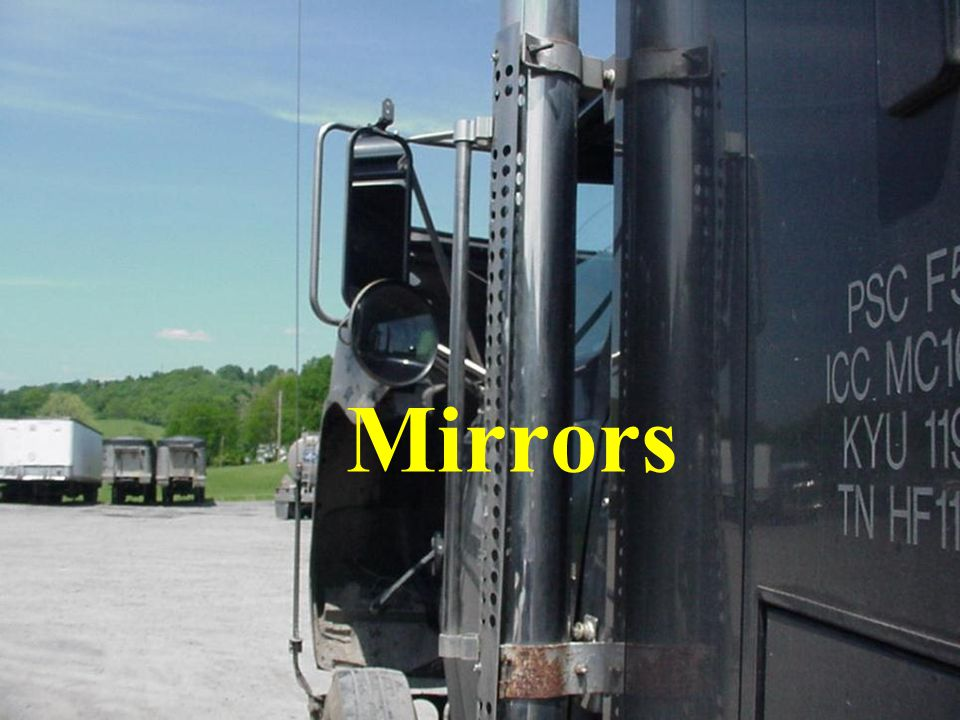 Mirrors Mirrors on machines are installed to help the operator be sure persons and equipment are clear of the machine being operated.