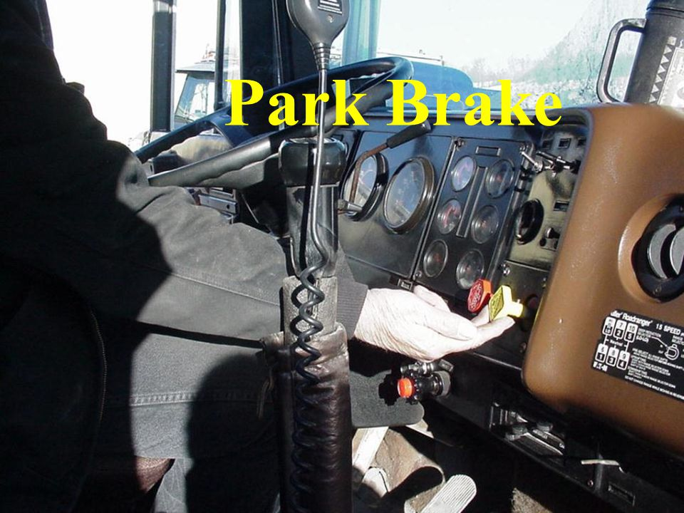Park Brake Insure that park brake will hold the vehicle on the maximum grade the vehicle will be traveling.