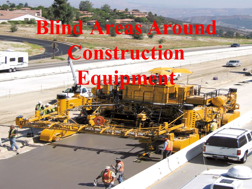 Blind Areas Around Construction Equipment