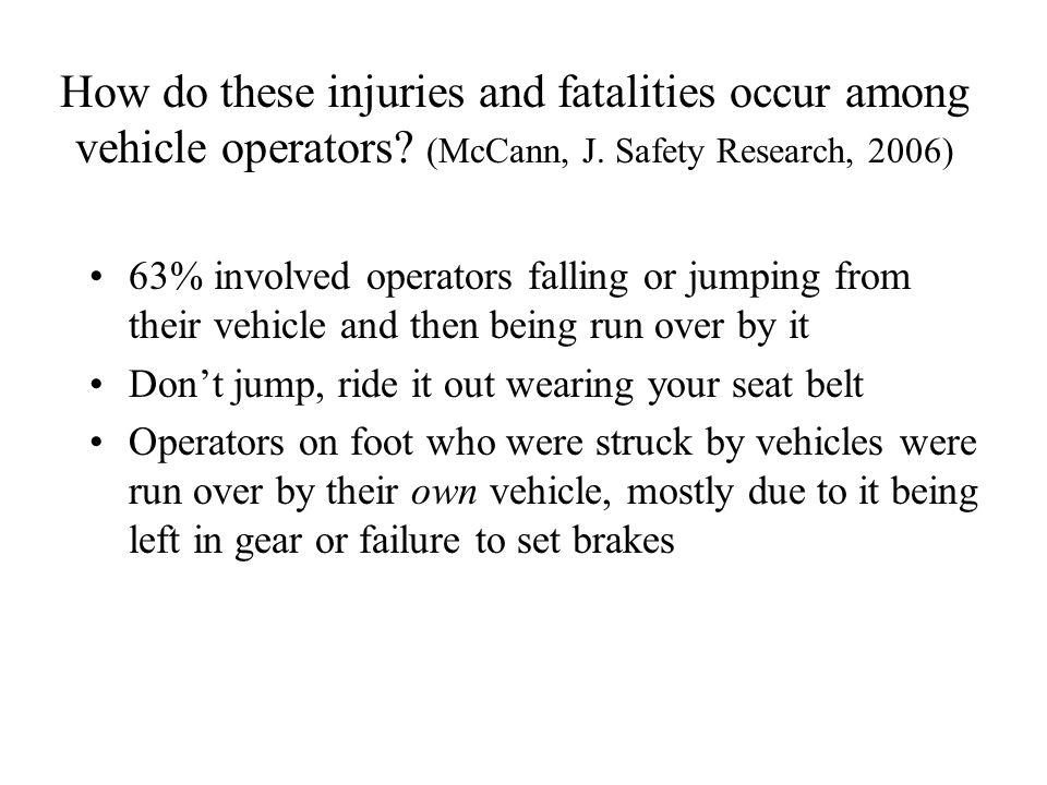 How do these injuries and fatalities occur among vehicle operators