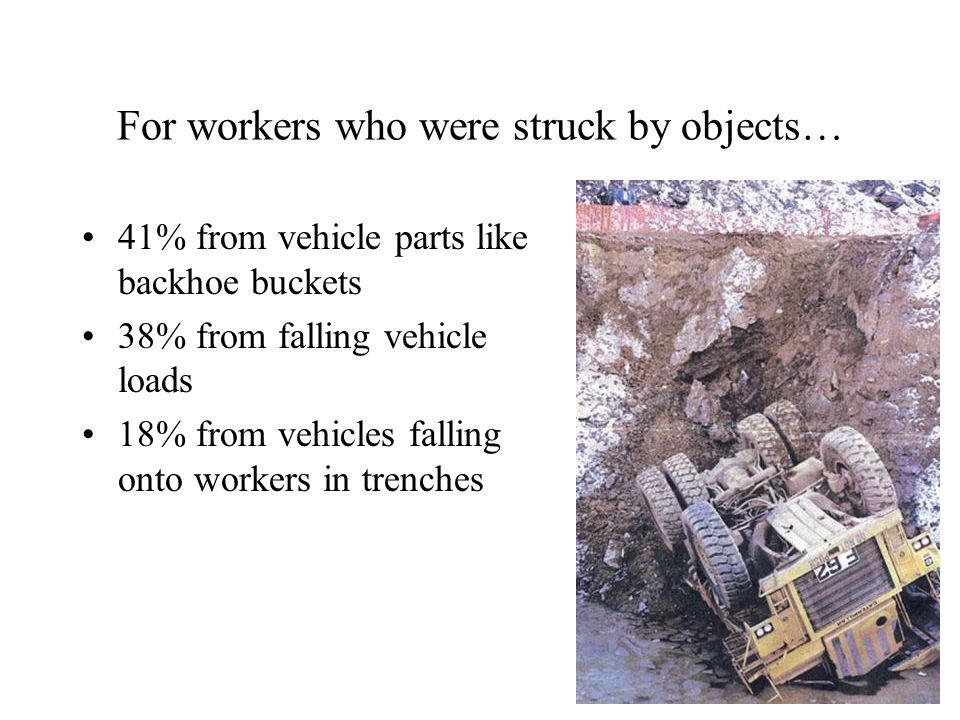 For workers who were struck by objects…
