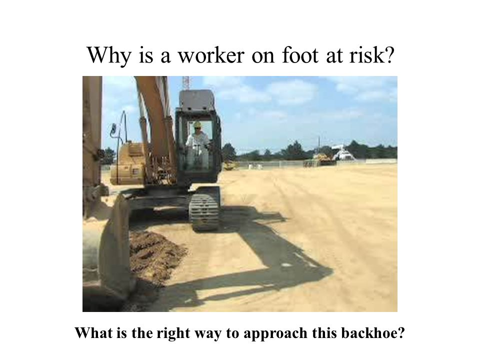 Why is a worker on foot at risk