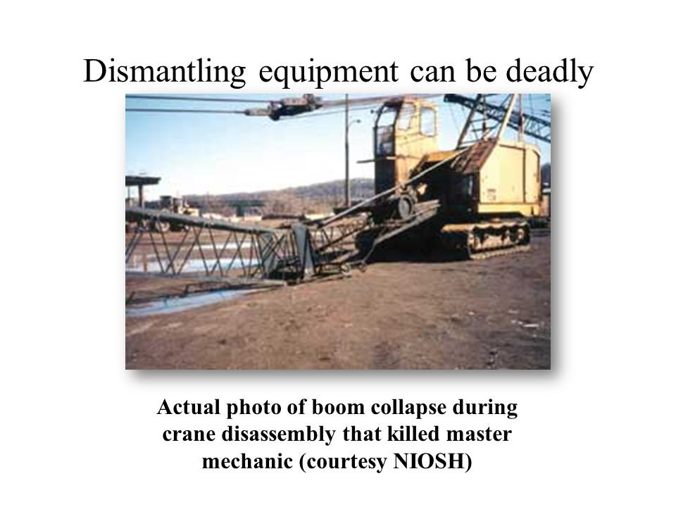 Dismantling equipment can be deadly