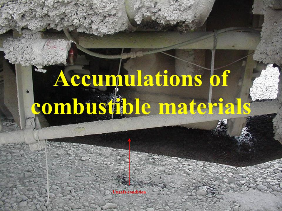 Accumulations of combustible materials