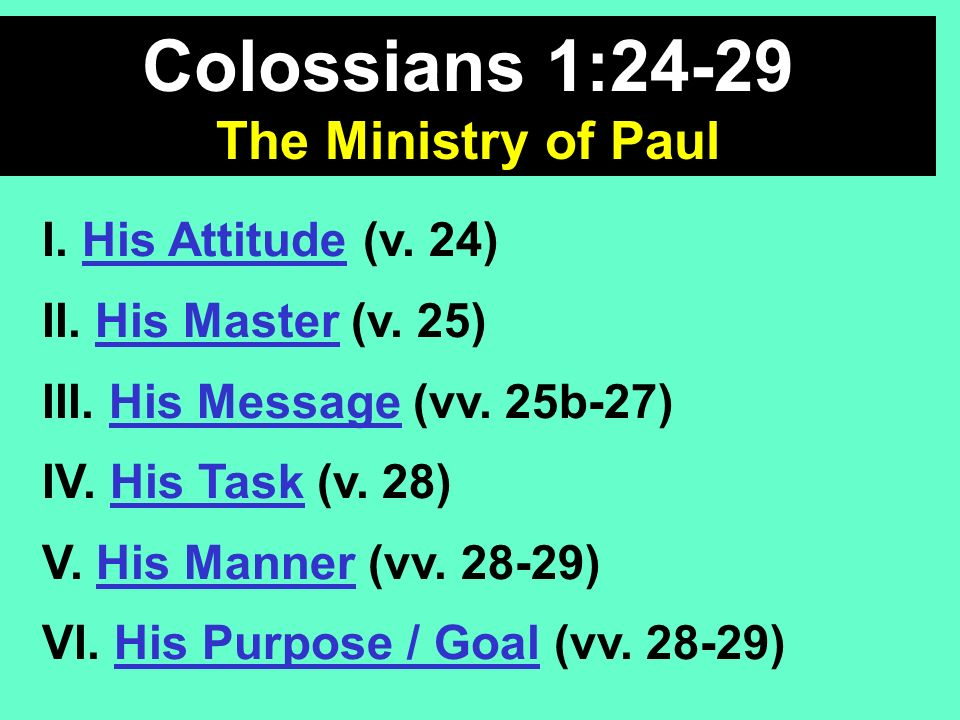 Colossians 1:24-29 The Ministry of Paul I. His Attitude (v. 24)