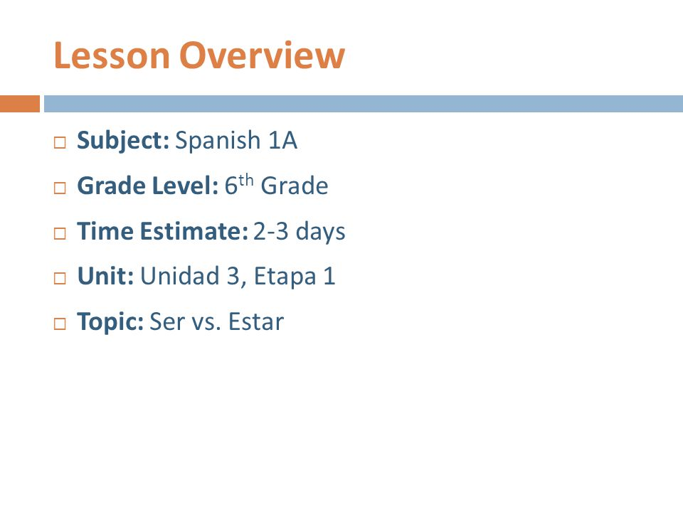 Lesson Overview Subject: Spanish 1A Grade Level: 6th Grade