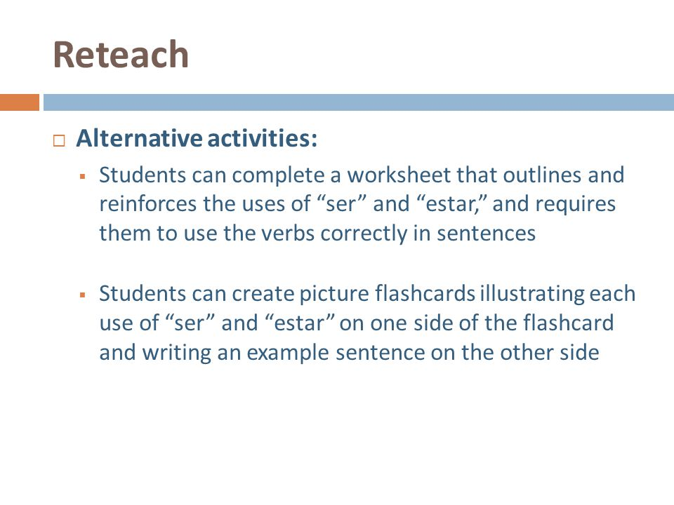 Reteach Alternative activities: