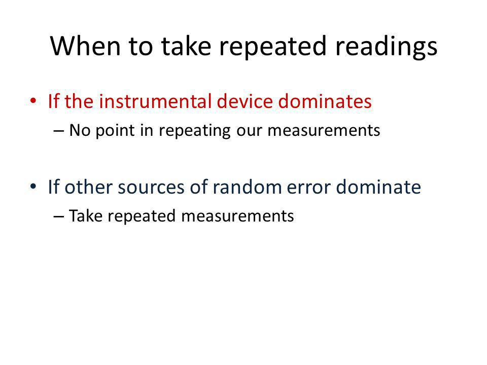 When to take repeated readings