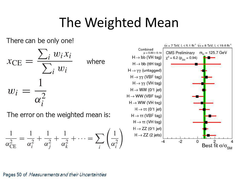 The Weighted Mean There can be only one! where